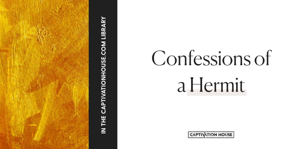 Confessions of a Hermit