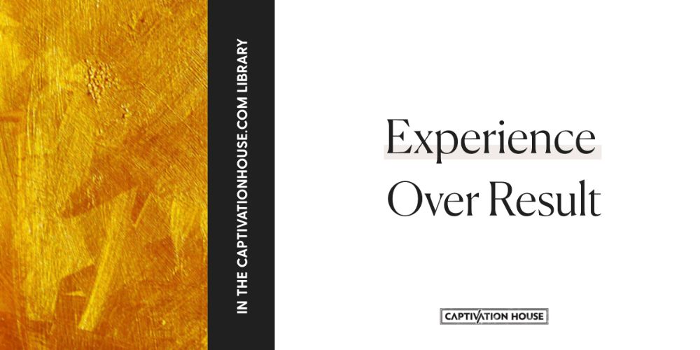 Experience Over Result