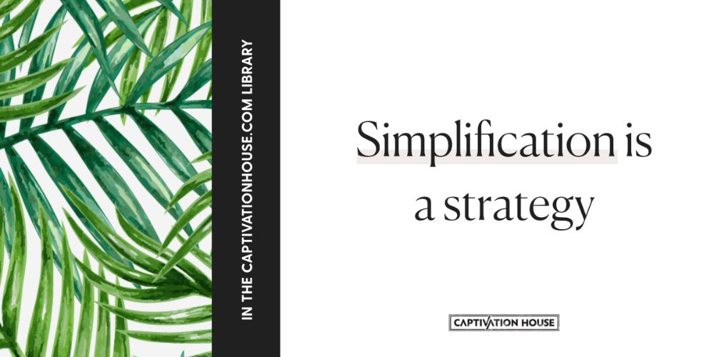 Simplification is a strategy