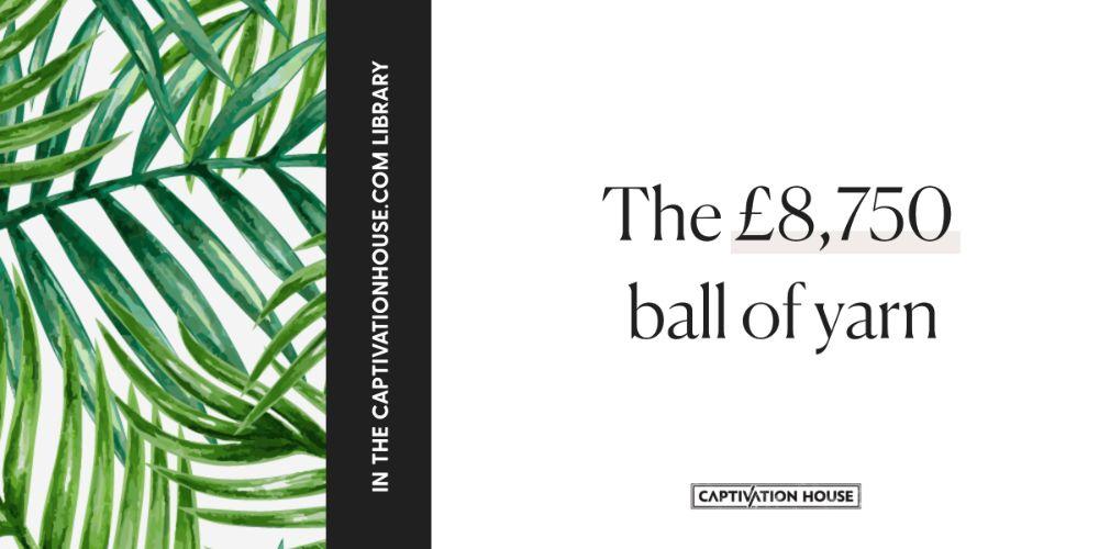 The £8,750 ball of yarn